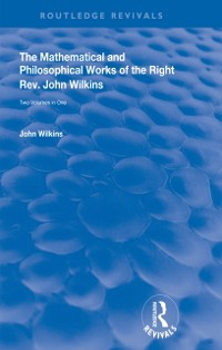 Cover Mathematical and Philosophical Works of the Right Rev. John Wilkins