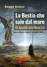 Cover La bestia che sale dal mare - gli Apostoli della Nuova Era