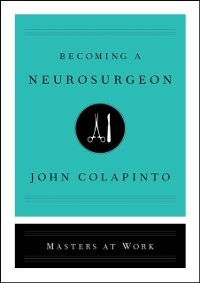 Cover Becoming a Neurosurgeon