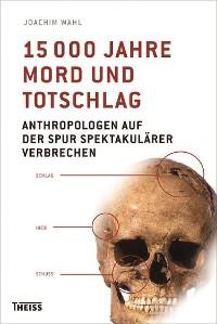 Cover 15000 Jahre Mord und Totschlag