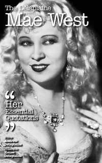 Cover The Delaplaine MAE WEST - Her Essential Quotations