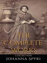 Cover Johanna Spyri: The Complete Works