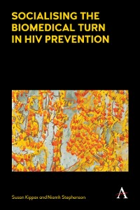 Cover Socialising the Biomedical Turn in HIV Prevention