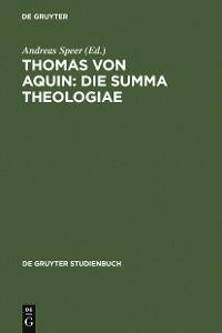 Cover Thomas von Aquin: Die Summa theologiae