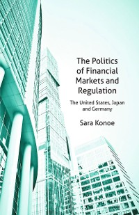 Cover The Politics of Financial Markets and Regulation