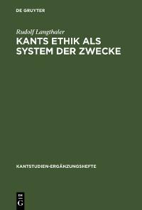 Cover Kants Ethik als System der Zwecke