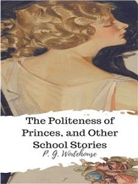 Cover The Politeness of Princes, and Other School Stories