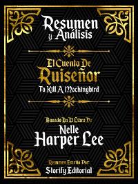 Cover Resumen Y Analisis: Matar A Un Ruiseñor (To Kill A Mockingbird) - Basado En El Libro De Nelle Harper Lee