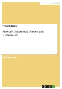 Cover Perfectly Competitive Markets and Globalization