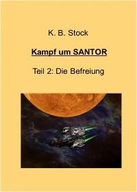 Cover Kampf um SANTOR, Teil 2 - Die Befreiung