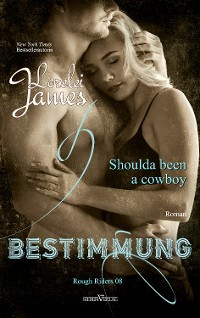 Cover Shoulda been a cowboy - Bestimmung
