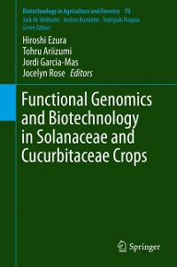 Cover Functional Genomics and Biotechnology in Solanaceae and Cucurbitaceae Crops