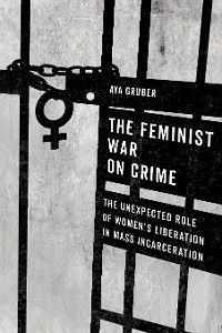 Cover The Feminist War on Crime
