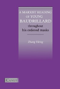 Cover A Marxist Reading of Young Baudrillard