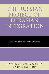 Cover The Russian Project of Eurasian Integration