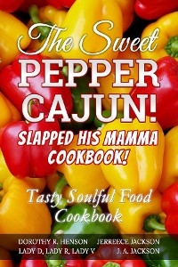 Cover The Sweet Pepper Cajun! Slapped His Mamma Cookbook!