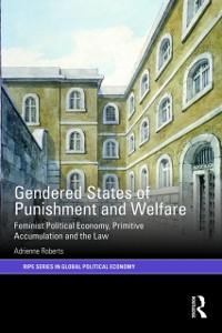 Cover Gendered States of Punishment and Welfare