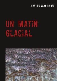 Cover Un matin glacial
