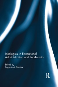 Cover Ideologies in Educational Administration and Leadership