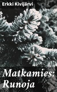 Cover Matkamies: Runoja