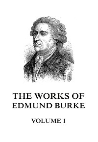 Cover The Works of Edmund Burke Volume 1