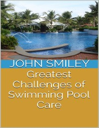 Cover Greatest Challenges of Swimming Pool Care