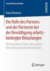 Cover Die Rolle des Partners und der Partnerin bei der Bewältigung arbeitsbedingter Belastungen