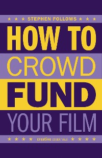 Cover How to Crowdfund Your Film