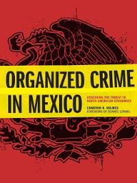 Cover Organized Crime in Mexico