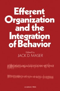 Cover Efferent Organization and The Integration of Behavior