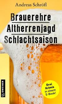Cover Brauerehre - Altherrenjagd - Schlachtsaison