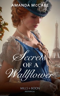 Cover Secrets Of A Wallflower (Mills & Boon Historical) (Debutantes in Paris, Book 1)
