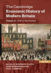 Cover Cambridge Economic History of Modern Britain: Volume 2, Growth and Decline, 1870 to the Present