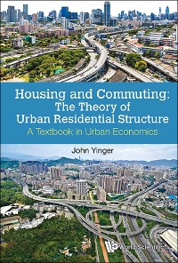 Cover Housing And Commuting: The Theory Of Urban Residential Structure - A Textbook In Urban Economics