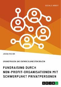Cover Fundraising durch Non-Profit-Organisationen mit Schwerpunkt Privatpersonen in Deutschland