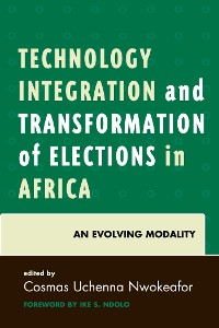 Cover Technology Integration and Transformation of Elections in Africa