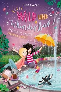 Cover Wild und Wunderbar (2). Gegensätze halten zusammen (oder?)