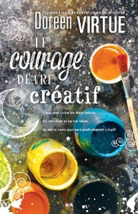 Cover Le courage d'etre creatif