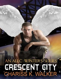 Cover Crescent City - An Alec Winters Series, Book 2