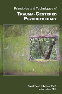 Cover Principles and Techniques of Trauma-Centered Psychotherapy