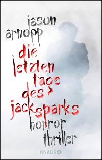 Cover Die letzten Tage des Jack Sparks