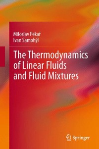 Cover The Thermodynamics of Linear Fluids and Fluid Mixtures