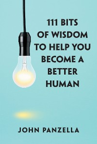 Cover 111 Bits of Wisdom to Help You Become a Better Human