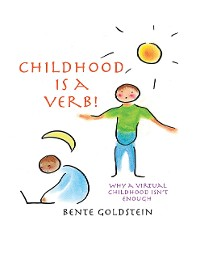 Cover Childhood Is a Verb!: Why a Virtual Childhood Isn't Enough