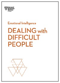 Cover Dealing with Difficult People (HBR Emotional Intelligence Series)