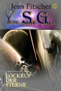 Cover Lockruf der Sterne (Young Star Guards 1)