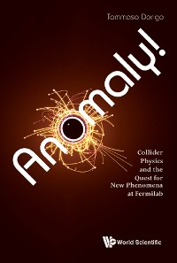 Cover Anomaly! Collider Physics and the Quest for New Phenomena at Fermilab
