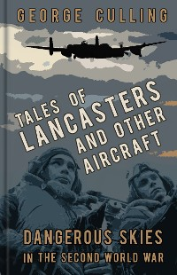 Cover Tales of Lancasters and Other Aircraft