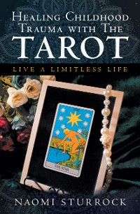 Cover Healing Childhood Trauma with the Tarot