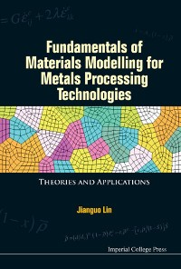 Cover Fundamentals Of Materials Modelling For Metals Processing Technologies: Theories And Applications